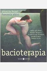 Bacioterapia. Guida agli effetti benefici del bacio, in tutte le sue sfumature, perché il bacio smuove la vita Perfect Paperback
