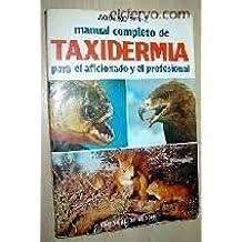 Manual completo de taxidermia para el aficionado y el profesional