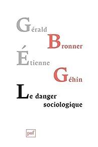 Le danger sociologique par Gérald Bronner