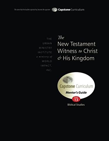 The New Testament Witness to Christ and His Kingdom, Mentor's Guide: Capstone Module 13, English (Kingdom Modul)