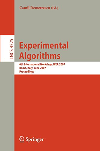 [(Experimental Algorithms : 6th International Workshop, WEA 2007, Rome, Italy, June 6-8, 2007, Proceedings)] [Volume editor Camil Demetrescu] published on (August, 2007)