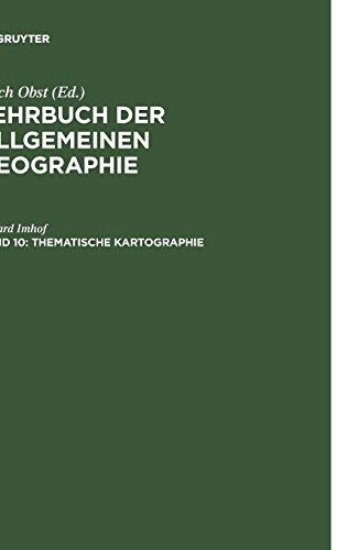 Lehrbuch der Allgemeinen Geographie, Bd.10, Thematische Kartographie