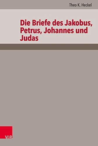Die Briefe des Jakobus, Petrus, Johannes und Judas (Das Neue Testament Deutsch / Neues Göttinger Bibelwerk)