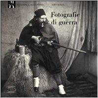 Photographies de guerre : De la guerre de Crimée à la Première Guerre mondiale (version italienne) par Joëlle Bolloch