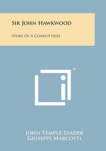 Sir John Hawkwood: Story of a Condottiere