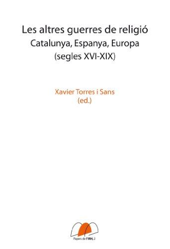 Les altres guerres de religió (Papers de l'IRH) por Xavier Torres i Sans