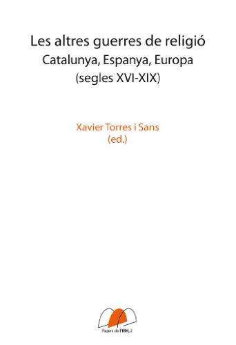 Les altres guerres de religió (Papers de l'IRH) (Catalan Edition) por Xavier Torres i Sans