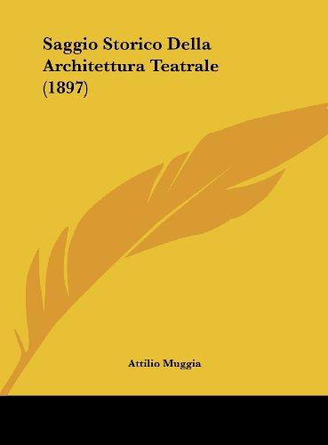 Saggio Storico Della Architettura Teatrale (1897)