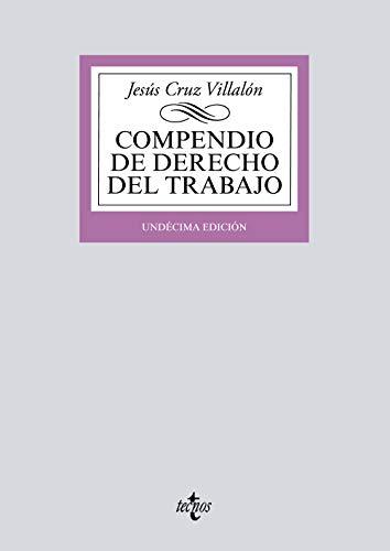 Compendio de Derecho del Trabajo (Derecho - Biblioteca Universitaria De Editorial Tecnos) por Jesús Cruz Villalón