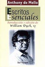 Escritos esenciales de Anthony de Mello: Introducción y edición de William Dych, SJ (Pozo de Siquem)