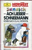 Ach lieber Schneemann / Komm nach Iglau, Krokodil / Bärenzirkus Zampano [Musikkassette]