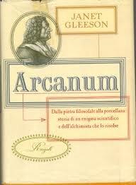 Arcanum. Dalla pietra filosofale alla porcellana:s...