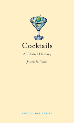 Cocktails: A Global History (The Edible Series)