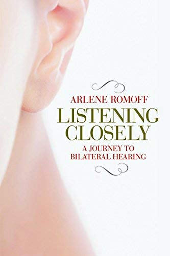 Listening Closely: A Journey to Bilateral Hearing (English Edition)