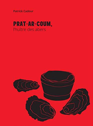 Prat-ar-Coum: L'huître des abers par  Patrick Cadour