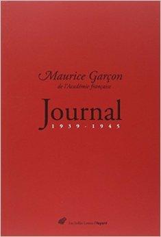 Journal (1939-1945) de Maurice Garon de l'Acadmie franaise ,Pascal Fouch (Sous la direction de),Pascale Froment (Sous la direction de) ( 15 mai 2015 )
