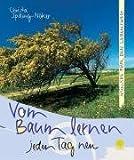 Vom Baum lernen jeden Tag neu: Wünsche für den Lebensweg - Christa Spilling-Nöker
