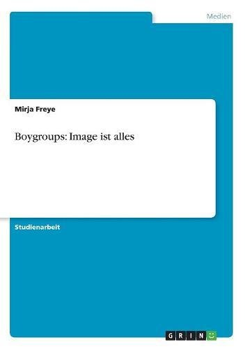 Boygroups: Image ist alles