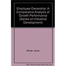 Employee Ownership: A Comparative Analysis of Growth Performance (Series on Industrial Development)
