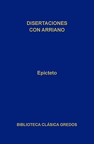 Disertaciones por Arriano (Biblioteca Clásica Gredos nº 185) por Epicteto