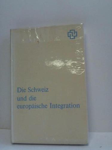 die-schweiz-und-die-europaische-integration