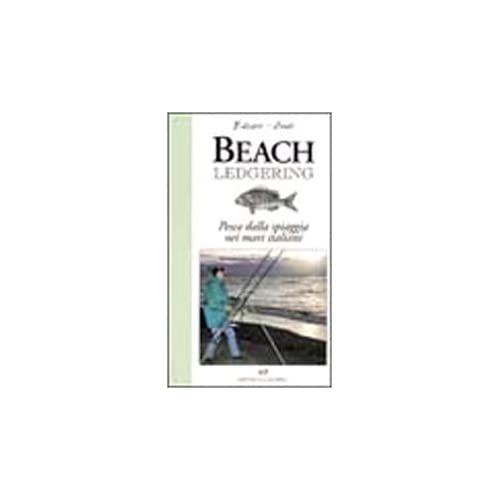 Beach Ledgering. Pesca Dalla Spiaggia Nei Mari Italiani