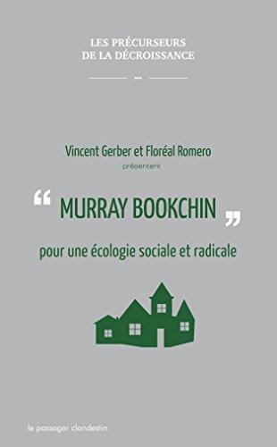 Murray Bookchin pour une écologie sociale et radicale par Murray Bookchin