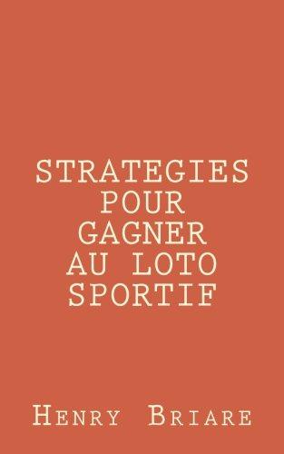 strategies pour gagner au loto sportif par Henry Briare