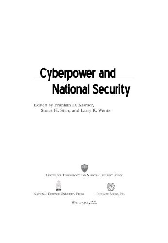 Cyberpower and National Security por Franklin D Kramer