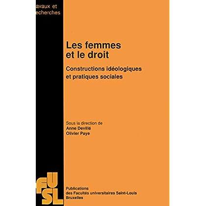 Les femmes et le droit: Constructions idéologiques et pratiques sociales (Travaux et recherches)