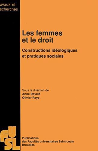 Les femmes et le droit: Constructions idéologiques et pratiques sociales (Travaux et recherches) par A Deville