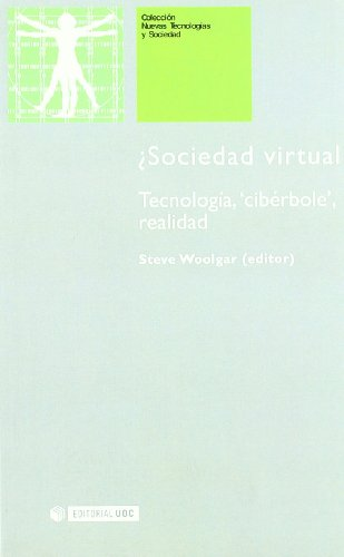 Sociedad vitual?/Virtual Society?: Tecnologia, Ciberbole, Realidad/Technology, Cyberbole, Reality (Nuevas tecnologias y sociedad/New Technologies and Society)