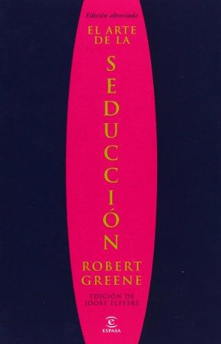 El arte de la seducción (FUERA DE COLECCIÓN Y ONE SHOT) por Robert Greene