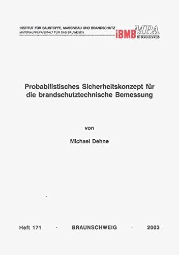 Probabilistisches Sicherheitskonzept für die brandschutztechnische Bemessung (Institut für Baustoffe, Massivbau und Brandschutz der Technischen Universität Braunschweig)