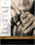 Changing Places: A Christian's Guide to Caring for Aging Parents by Christopher Markert (1-Jan-2003) Paperback