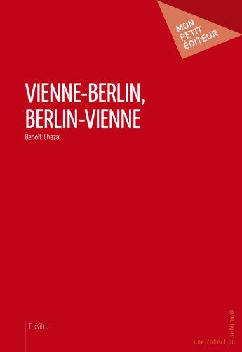 Vienne-Berlin, Berlin-Vienne: Préface de Martin Jacque par Benoît Chazal