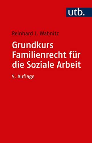 Grundkurs Familienrecht für die Soziale Arbeit