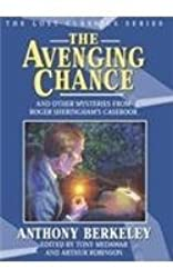 The Avenging Chance and Other Mysteries from Roger Sheringham's Casebook (Lost Classics)