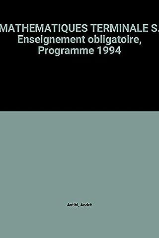 MATHEMATIQUES TERMINALE S. Enseignement obligatoire, Programme 1994
