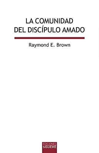 La comunidad del díscipulo amado (Bbilioteca de Estudios Bíblicos) por Raymond Brown