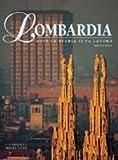 Scarica Libro Lombardia Dove la storia si fa lavoro Ediz illustrata (PDF,EPUB,MOBI) Online Italiano Gratis