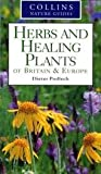 Cover of: Herbs and Healing Plants of Britain and Europe (Collins Nature Guide) | Dieter Podlech