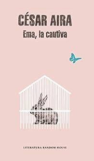Ema, la cautiva par César Aira