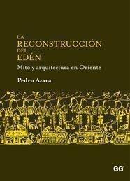 La reconstrucción del Edén: Mito y arquitectura en Oriente