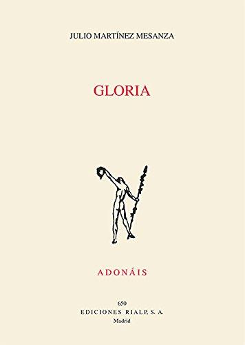 Gloria (Poesía. Adonáis) por JULIO MARTINEZ MESANZA