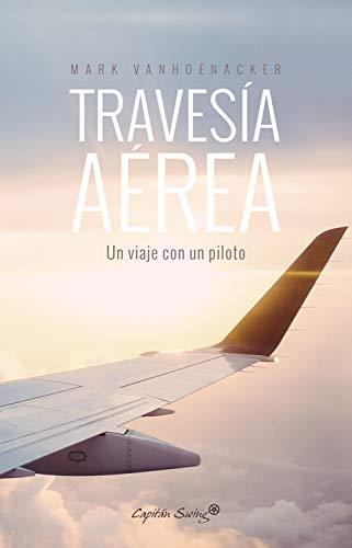 Travesía area (Colección Especiales) por Mark Vanhoenacker