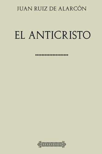 Colección Juan Ruiz de Alarcón. El anticristo por Juan Ruiz de Alarcón
