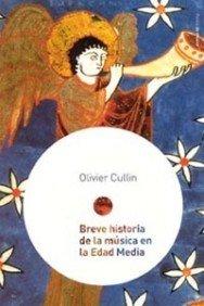 Breve Historia de La Musica En La Edad Media: 15 por Olivier Cullin