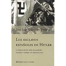 Los esclavos españoles de Hitler (Historia y sociedad)