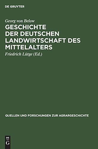 Geschichte der deutschen Landwirtschaft des Mittelalters (Quellen und Forschungen zur Agrargeschichte, Band 18)